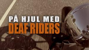 På hjul med Deaf Riders